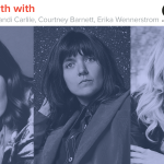 Kyle Meredith With... Brandi Carlile, Courtney Barnett, Erika Wennerstrom