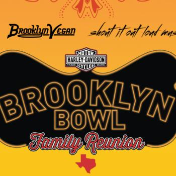 Brooklyn Bowl Family Reunion