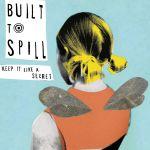 Built to Spill - Keep It Like a Secret