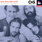 Kyle Meredith With... Big Thief