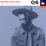 Kyle Meredith With... Dashboard Confessional