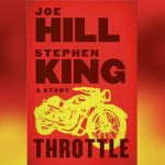 Stephen King and Joe Hill - Throttle