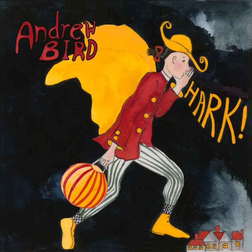 Hark! by Andrew Bird album artwork cover art